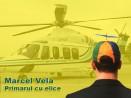 Elicopterul primarului Marcel Vela din Caransebes