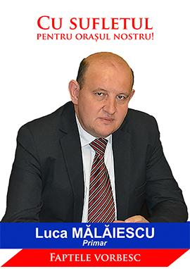 Luca MĂLĂIESCU, cu sufletul pentru orașul nostru!